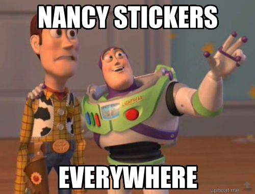 Nancy stickers... everywhere